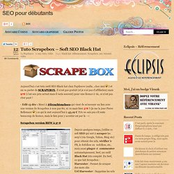Tuto Scrapebox - Soft SEO Black Hat