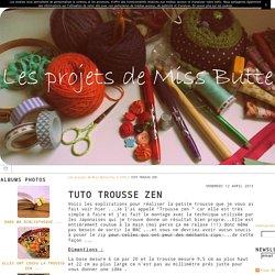 TUTO TROUSSE ZEN - Les projets de Miss Butterfly