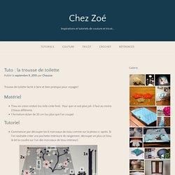 Tuto : la trousse de toilette – Chez Zoé