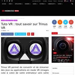Tuto VR : tout savoir sur Trinus VR