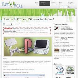 Jouez a la PS1 sur PSP sans émulateur!