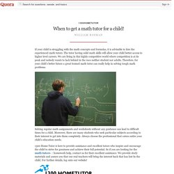 When to get a math tutor for a child!