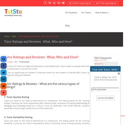 Tutor Ratings and Reviews : What, Who and How?