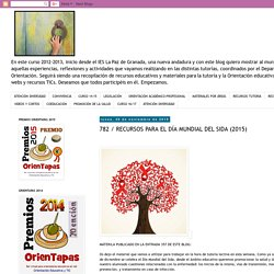 TUTORÍA Y ORIENTACIÓN: 782 / RECURSOS PARA EL DÍA MUNDIAL DEL SIDA (2015)