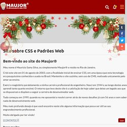Tutoriais CSS | HTML | XHTML | Normas do W3C | Tableless | Web Standards | Acessibilidade