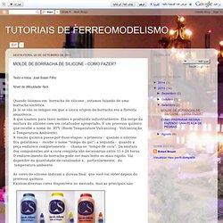 TUTORIAIS DE FERREOMODELISMO: MOLDE DE BORRACHA DE SILICONE - COMO FAZER?