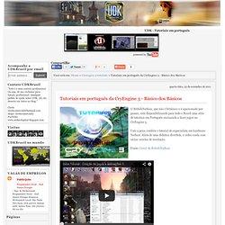 UDK BRASIL: Tutoriais em português da CryEngine 3 - Básico dos Básicos
