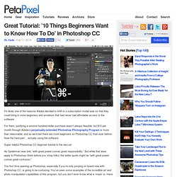 Great Tutorial: '10 Things Beginners Want to Know How To Do' in Photoshop CC