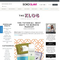 THE TUTORIAL: Best ways to remove makeup – Soko Glam