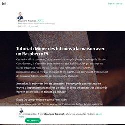 Tutorial : Miner des bitcoins à la maison avec un Raspberry Pi.