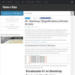 Tutorial #5 Bootstrap3, Tipografía básica y formato de texto