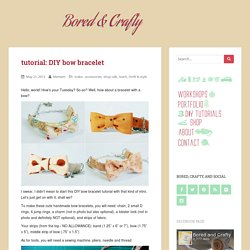 tutorial: DIY bow bracelet