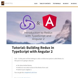 Tutorial: Building Redux in TypeScript with Angular 2 « ng-book.com – blog