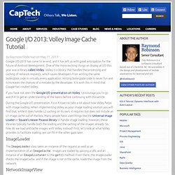 Google I/O 2013: Volley Image Cache Tutorial