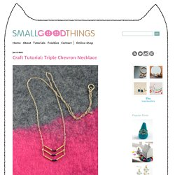 Craft Tutorial: Triple Chevron Necklace