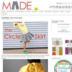 MADE: TUTORIAL: the Circle Skirt
