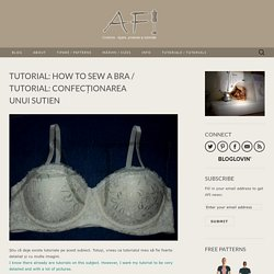 Tutorial: How to sew a bra / Tutorial: Confecționarea unui sutien