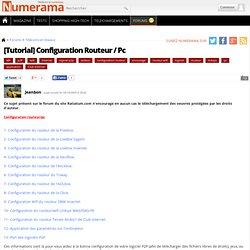 [Tutorial] Configuration Routeur / Pc