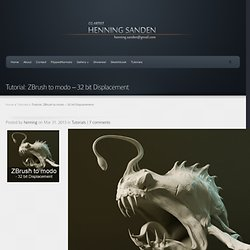 Tutorial: ZBrush to modo - 32 bit Displacement - Henning Sanden