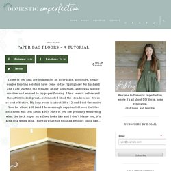 Paper Bag Floors - A Tutorial - Domestic Imperfection