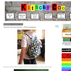 Kitschy Coo: Tutorial: Drawstring Gym / PE Kit backpack