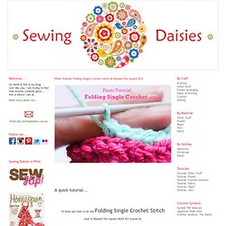 Photo Tutorial: Folding Single Crochet Stitch (in Beyond the Square #23) - Sewing Daisies