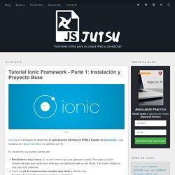 Tutorial Ionic Framework - Parte 1: Instalación y Proyecto Base
