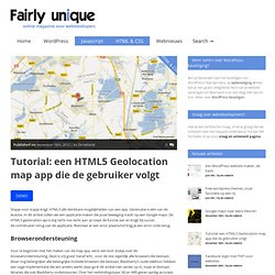 Tutorial: een HTML5 Geolocation map app die de gebruiker volgt | Fairly Unique