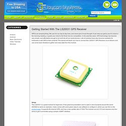 Tutorial - Getting Started with the LS20031 GPS Receiver Jaycon Systems LLC
