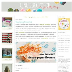 Tissue Flowers Tutorial, No.2 - gingerandgeorge