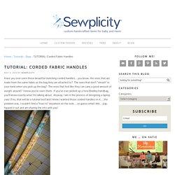 TUTORIAL: Corded Fabric Handles - Sewplicity