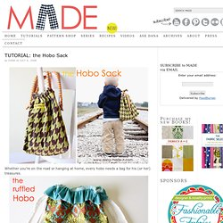 MADE: TUTORIAL: the Hobo Sack