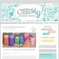 Tutorial: Homemade Sidewalk Chalk | oh my! handmade goodness - StumbleUpon