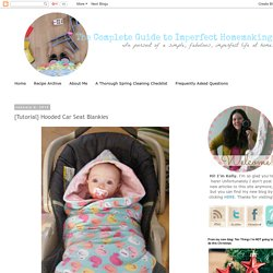 {Tutorial} Hooded Car Seat Blankies
