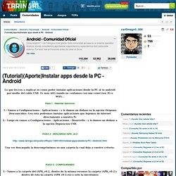 (Tutorial)(Aporte)Instalar apps desde la PC - Android