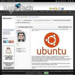 [Tutorial] Instalar a Interface Gráfica e VNC num servidor Ubuntu