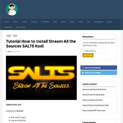 Tutorial How to Install Stream All the Sources SALTS Kodi
