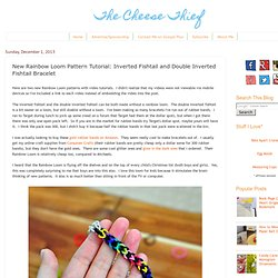 New Rainbow Loom Pattern Tutorial: Inverted Fishtail and Double Inverted Fishtail Bracelet
