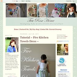 Tutorial ~ Five Kitchen Towels Dress ~