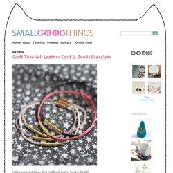Craft Tutorial: Leather Cord & Beads Bracelets