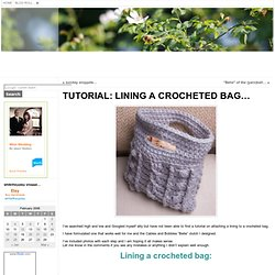 TUTORIAL: LINING A CROCHETED BAG… « while they play…