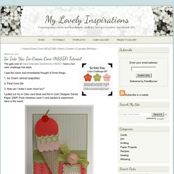 So Into You Ice Cream Cone (HSS57) Tutorial - My Lovely Inspirations