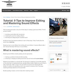 Tutorial: 9 Tips to Improve Editing and Mastering Sound Effects