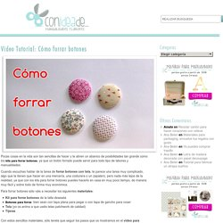 "Video Tutorial: Cómo forrar botones - Blog material para manualidades ""Con Idea de...""Blog material para manualidades ""Con Idea de…"""