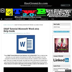 SNAP Tutorial Microsoft Word 2013 Help Guide