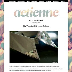 DIY Tutorial: Mirrored Collars - ÆTIENNE.NET