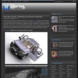 3DS Max Tutorial : Modeling Land Rover Freelander - Free Tutorial and Design Idea on tutorius.net
