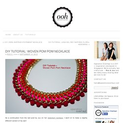 DIY Tutorial: Woven Pom Pom Necklace » Operation Overhaul