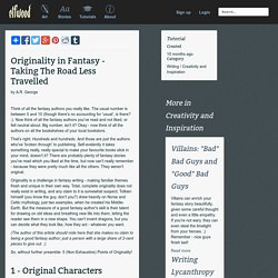 Tutorial - Originality in Fantasy - Taking The Road Less Travelled