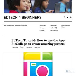 EdTech Tutorial: How to use the App 'PicCollage' to create amazing posters.